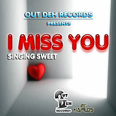I Miss You - Single by Singing Sweet