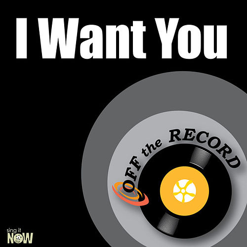Play & Download I Want You - Single by Off the Record | Napster