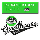 I Got It by DJ Dan