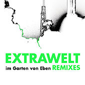 Play & Download Im Garten Von Eben Anniversary Remixes by Extrawelt | Napster
