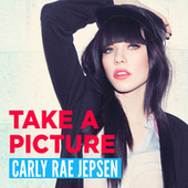 Play & Download Take A Picture by Carly Rae Jepsen | Napster