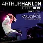 I´ll Be There (Allí Estaré) de Arthur Hanlon