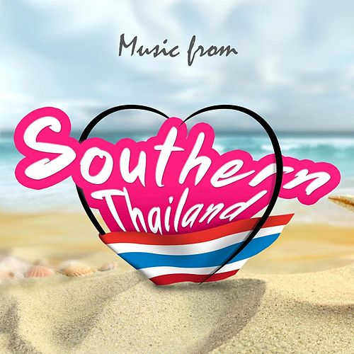 Music from Southern Thailand (Vocal-Thai) by Suthikant Music