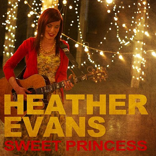 Play & Download Sweet Princess by Heather Evans | Napster