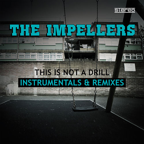 Play & Download This Is Not a Drill (Instrumentals & Remixes) by The Impellers | Napster