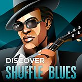 Play & Download Discover - Shuffle Blues by Various Artists | Napster