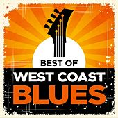 Play & Download Best of West Coast Blues by Various Artists | Napster