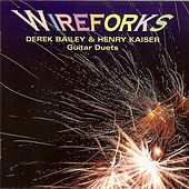 Play & Download Wireforks by Derek Bailey | Napster