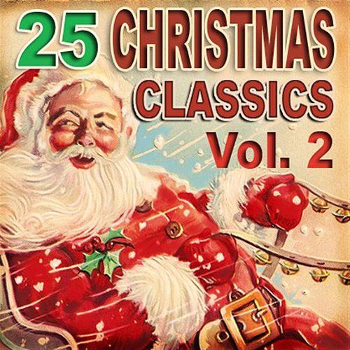 Play & Download 25 Christmas Classics Vol. 2 by Various Artists | Napster