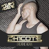 Play & Download Breathe Again by Chicote | Napster