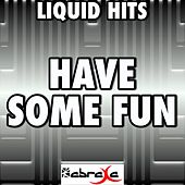Have Some Fun - A Tribute to Pitbull and the Wanted by Liquid Hits