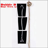 Rope Trick EP by Dubble D