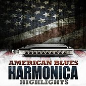 American Blues - Harmonica Highlights by Various Artists