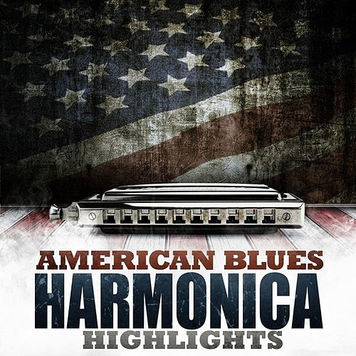 Play & Download American Blues - Harmonica Highlights by Various Artists | Napster