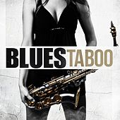 Play & Download Blues Taboo by Various Artists | Napster