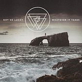 Play & Download Whatever It Takes by Not So Lucky | Napster