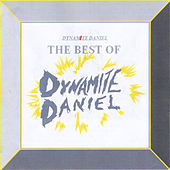 The Best of Dynamite Daniel by Dynamite Daniel
