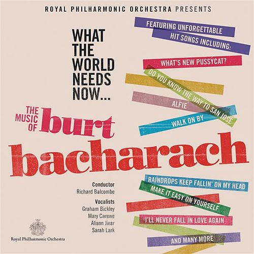 Play & Download What the World Needs Now (The Music of Burt Bacharach) by Various Artists | Napster