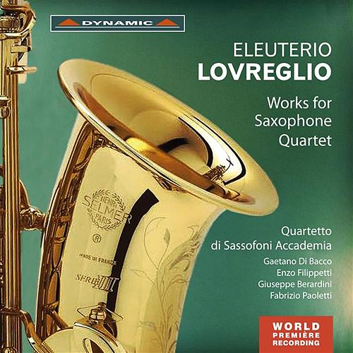 Play & Download Lovreglio: Works for Saxophone Quartet by Sassofoni Accademia Quartet | Napster