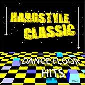 Hardstyle Classic, Vol.1 (Dance Floor Hits) by Various Artists