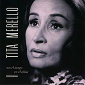 Play & Download Con El Tango En El Alma by Tita Merello | Napster