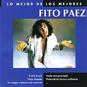 Play & Download Lo Mejor De Los Mejores by Fito Paez | Napster
