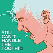 You Can't Handle The Tooth by Various Artists