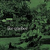 Play & Download It Might As Well Be Spring by Ike Quebec | Napster