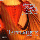 Play & Download Baroque Delights (Plaisirs Baroques) by Tafelmusik Baroque Orchestra Jeanne Lamon | Napster