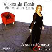Play & Download Violins Of The World (Violons Du Monde) by Angèle Dubeau | Napster