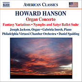 Play & Download HANSON: Concerto for Organ, Harp and Strings / Nymph and Satyr by Various Artists | Napster