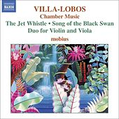 VILLA-LOBOS: Chamber Music by Mobius