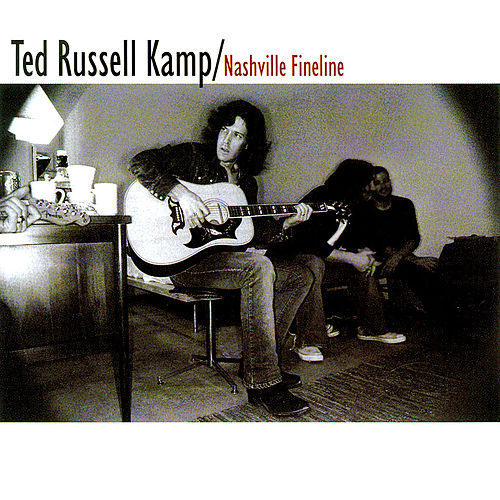Play & Download Nashville Fineline by Ted Russell Kamp | Napster