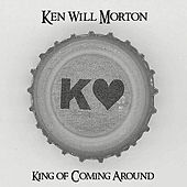 Play & Download King of Coming Around by Ken Will Morton | Napster
