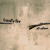 Play & Download Friendly Fire by Bill Mallonee | Napster
