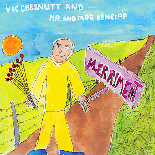 Play & Download Merriment by Vic Chesnutt | Napster