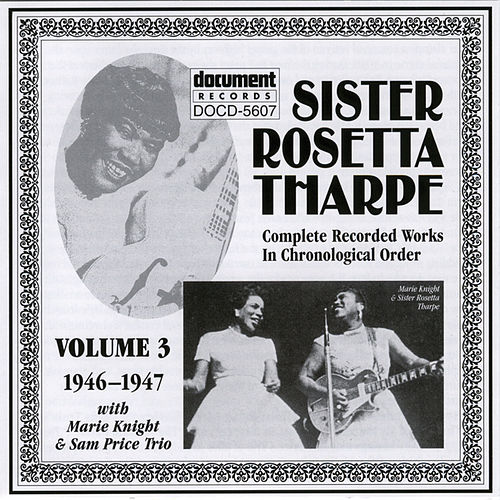 Play & Download Sister Rosetta Tharpe Vol. 3 (1946-1947) by Sister Rosetta Tharpe | Napster