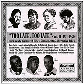 Play & Download Too Late, Too Late Vol. 13 (1921-1940) by Various Artists | Napster