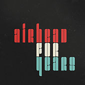 Play & Download For Years by Airhead | Napster