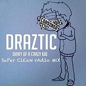 Play & Download Diary of a Crazy Kid (Edit) by Draztic Music | Napster