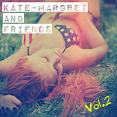 Kate-Margret and Friends Vol.2 by Various Artists