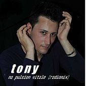 Play & Download Ma pulsion vitale (Radiomix) by Tony | Napster