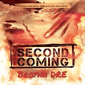 Play & Download The Second Coming by Brotha Dre | Napster