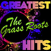 Greatest Hits: The Grass Roots by Grass Roots