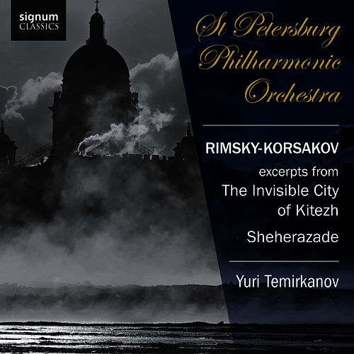 Play & Download Rimsky-Korsakov: The Invisible City of Kitezh, Sheherazade by St. Petersburg Philharmonic Orchestra | Napster