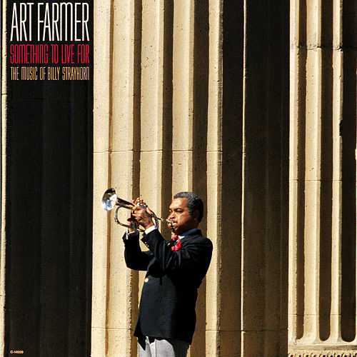 Play & Download Something To Live For: The Music Of Billy... by Art Farmer | Napster