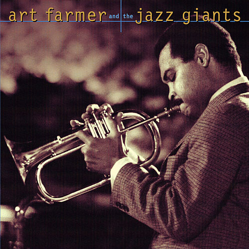 Play & Download Art Farmer & The Jazz Giants by Art Farmer | Napster