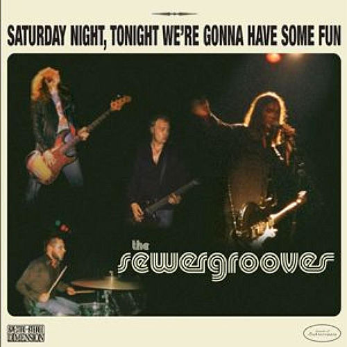 Play & Download Saturday Night, Tonight We`re Gonna Have Some Fun by The Sewergrooves | Napster