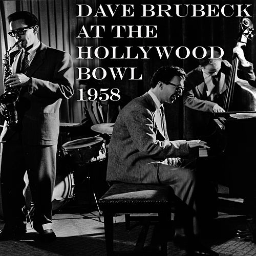 Play & Download At the Hollywood Bowl (1958) by Dave Brubeck | Napster