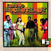 Let's Do Rocksteady: The Story Of Rocksteady by Various Artists